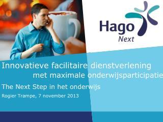 The Next Step in het onderwijs Rogier Trampe, 7 november 2013