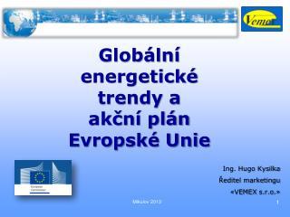 Globální energetické trendy a  akční plán Evropské Unie