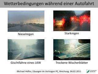 Wetterbedingungen während einer Autofahrt