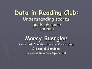 Data in Reading Club: Understanding scores,  goals, & more Fall 2013