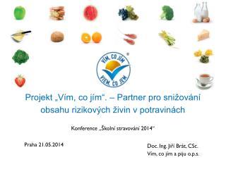 """Projekt """"Vím, co jím"""". – Partner pro snižování obsahu rizikových živin v potravinách"""