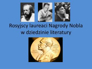 Rosyjscy laureaci Nagrody Nobla w dziedzinie literatury