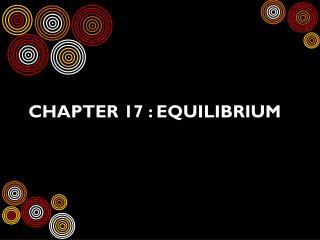 Chapter 17 : Equilibrium