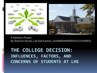 The College Decision:  Influences, Factors, and Concerns of Students at LHS
