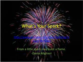 What�s Your Spark?