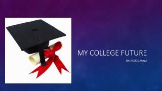 My college future