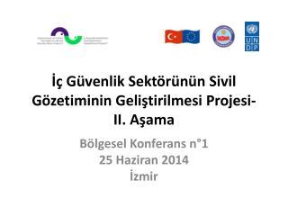 İç Güvenlik Sektörünün Sivil Gözetiminin Geliştirilmesi Projesi - II.  Aşama