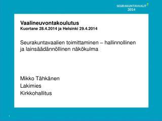 Seurakuntavaalien  toimittaminen – hallinnollinen ja lainsäädännöllinen näkökulma Mikko Tähkänen