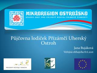 Půjčovna lodiček  Přízámčí  Uherský Ostroh Jana  Bujáková Veřejná obhajoba 8.6.201 1