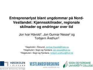Jon Ivar Håvold 1 , Jon Gunnar Nesse 2 og  Torbjørn Årethun 3