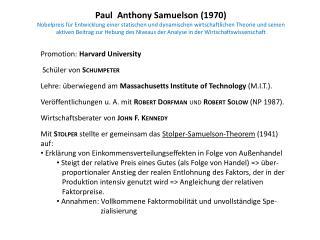 Promotion:  Harvard University  Schüler von  Schumpeter