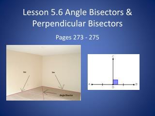 Lesson  5.6 Angle Bisectors & Perpendicula r Bisectors