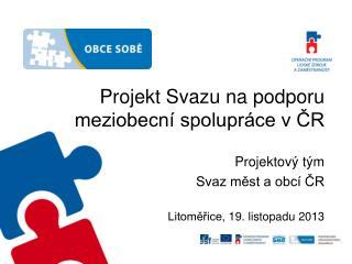 Projekt Svazu na podporu meziobecní spolupráce v ČR