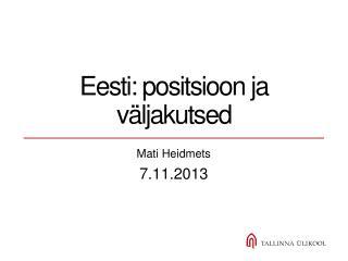 Eesti: positsioon ja väljakutsed