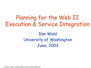 Planning for the Web II Execution  Service Integration