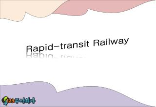Rapid-transit Railway