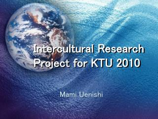 Intercultural Research Project for KTU 2010