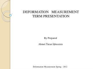 DEFORMATION   MEASUREMENT   TERM PRESENTATION