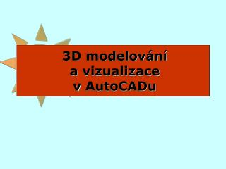 3D modelování avizualizace  vAutoCADu