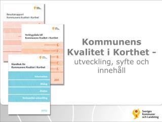 Kommunens Kvalitet i Korthet - utveckling, syfte och innehåll