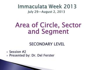 Immaculata Week 2013 July 29�August 2, 2013