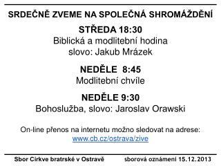 Sbor Církve bratrské v Ostravě             sborová oznámení  15 .12.2013