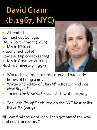 David Grann (b.1967, NYC)