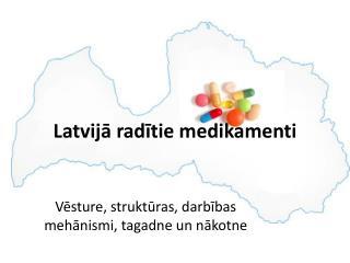 Latvijā radītie medikamenti