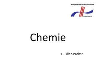 Chemie E.  Filler -Probst