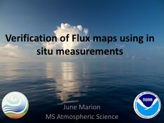 Verification of Flux maps using in situ measurements
