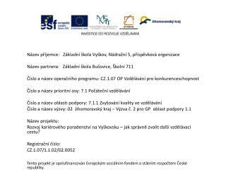 Název příjemce:   Základní škola Vyškov, Nádražní 5, příspěvková organizace