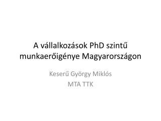 A vállalkozások PhD szintű munkaerőigénye Magyarországon