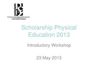Scholarship Physical Education 2013
