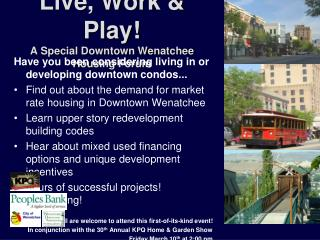 Live, Work & Play! A Special Downtown Wenatchee Housing Forum