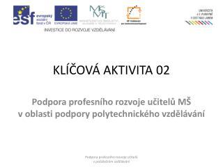 KLÍČOVÁ AKTIVITA 02