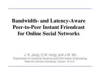 Bandwidth- and Latency-Aware  Peer-to-Peer Instant Friendcast  for Online Social Networks