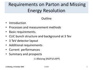 Requirements on Parton and Missing Energy Resolution