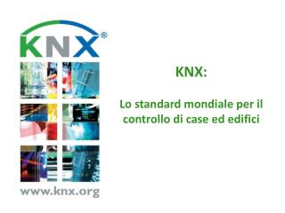 KNX:  Lo  standard mondiale per il controllo di case ed edifici