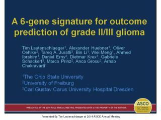 A 6-gene signature for outcome prediction of grade II/III glioma<br />