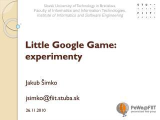 Little Google Game:  experimenty