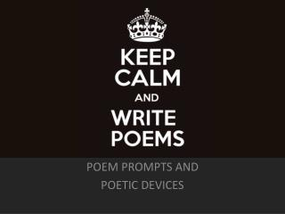 POEM PROMPTS AND  POETIC DEVICES