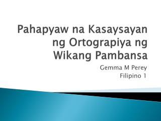 Pahapyaw na Kasaysayan ng Ortograpiya ng Wikang Pambansa