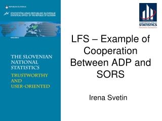 LFS –  E xample of C ooperation Between  ADP  and  SORS