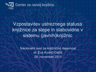 Vzpostavitev ustreznega statusa knjižnice za slepe in slabovidne v sistemu (javnih)knjižnic