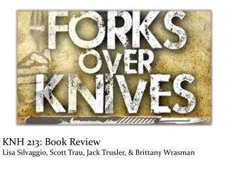 KNH 213: Book Review Lisa  Silvaggio , Scott  Trau , Jack  Trusler , & Brittany Wrasman