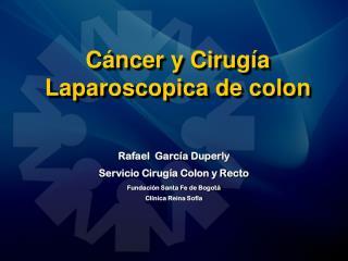 C ncer y Cirug a Laparoscopica de colon