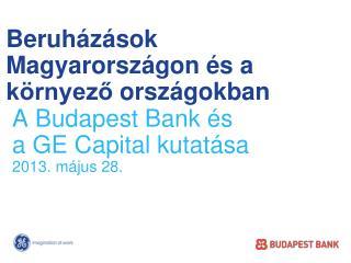 Beruházások Magyarországon  és a környező  országokban