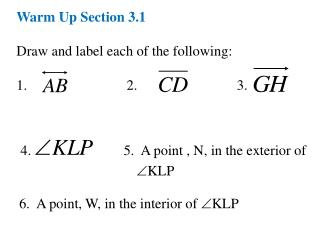 Warm Up Section 3.1 Draw and label each of the following: