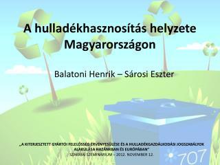 A hulladékhasznosítás helyzete Magyarországon