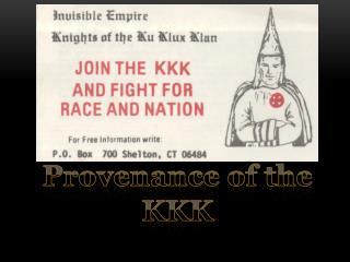 Provenance of the KKK